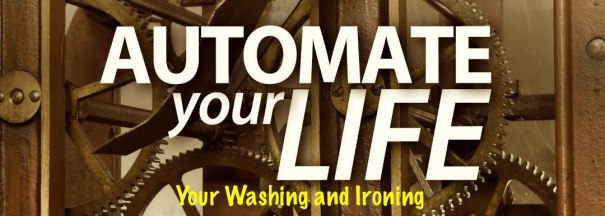 automate your life - washing & ironing